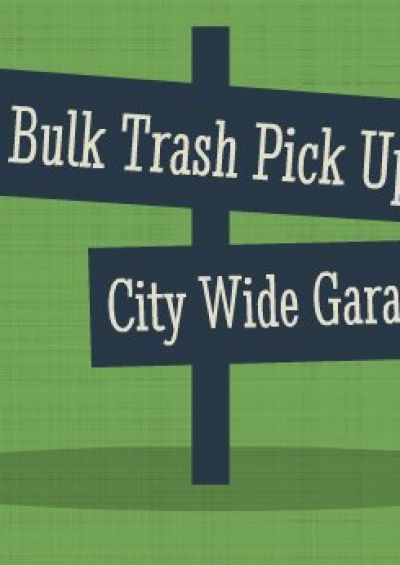 Bulk Trash Pick Up (April 1st) - City Wide Garage Sales (March 29th-31st)